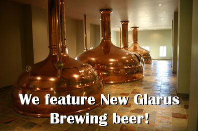 We feature New Glarus Brewing beer!
